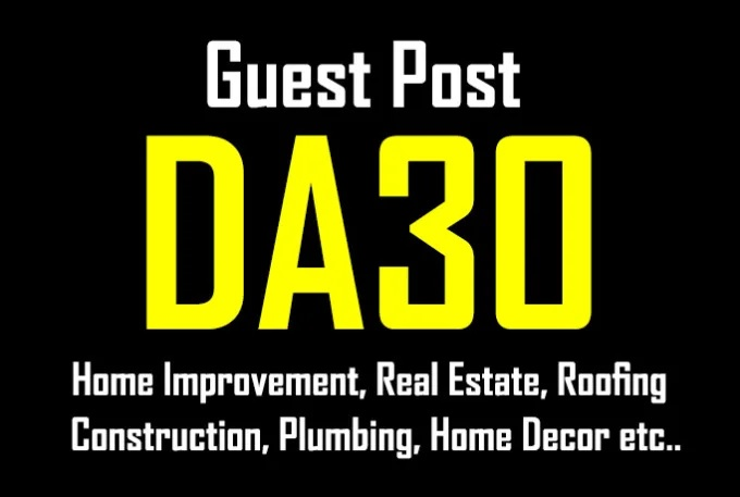 Publish A Guest Post On Da30 Home Improvement,  Garden, Real Estate Blog