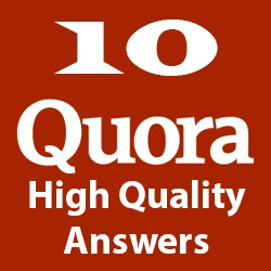 Will sell 10 Quora Answers with your link attached for Direct and Targeted Traffic to your website