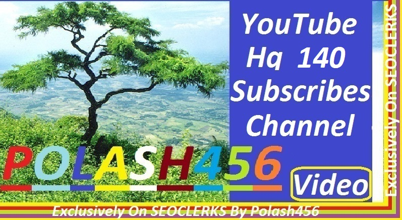 High quality 140 Subscriber yours channel in add! So looking