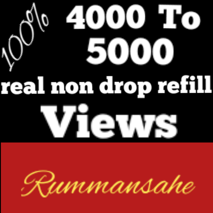 Instant Non Drop 4000-5000 life time granted views fast delivery