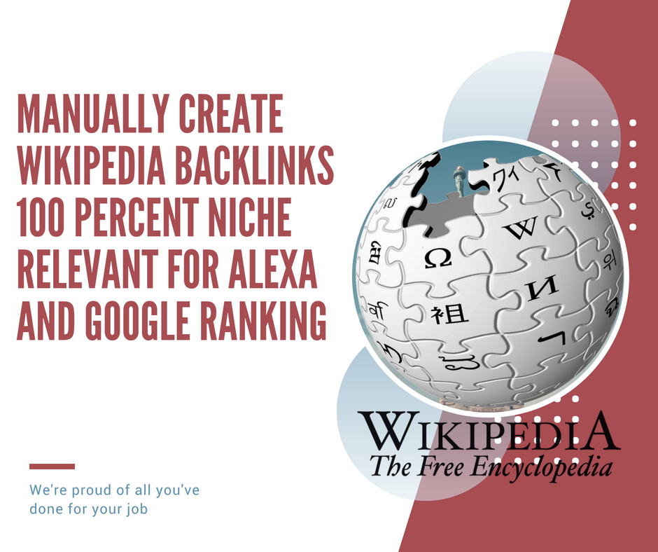 Manually Create Wikipedia Backlinks 100 percent Niche relevant for Alexa and Google ranking