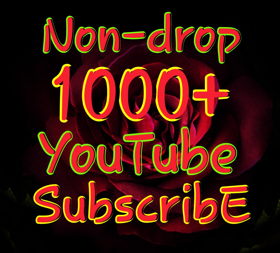 Permanent 1000 Real and Active YouTube subscribers very fast delivery