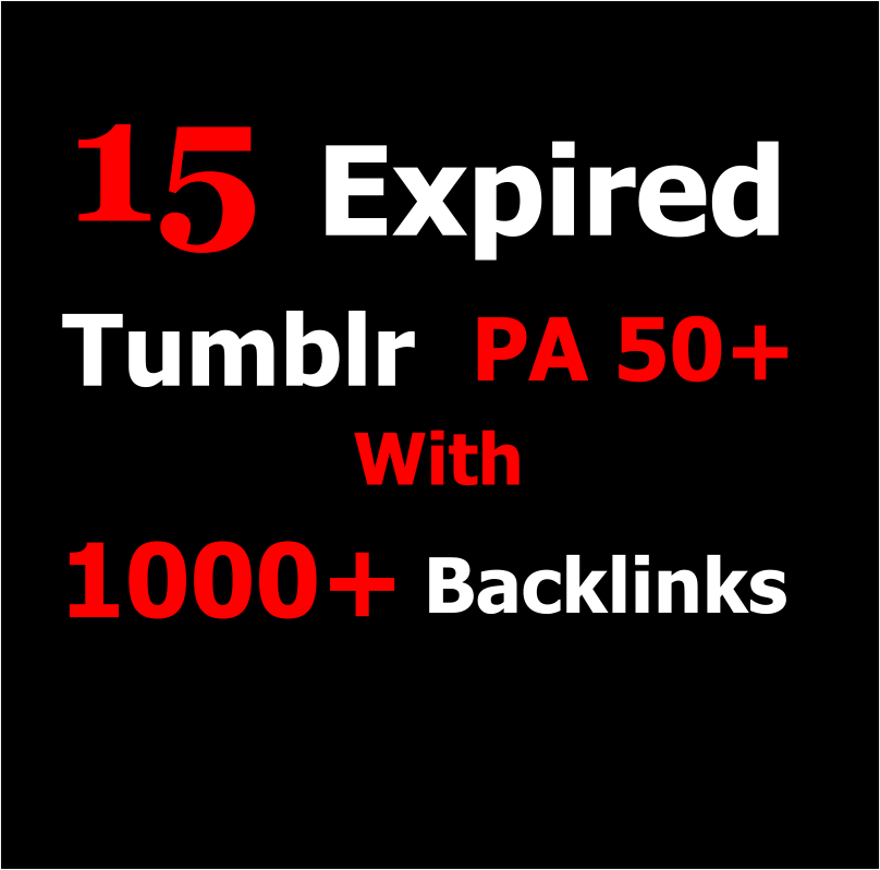 Provide you 15 Expired Tumblr Blogs with 2000+ Backli...