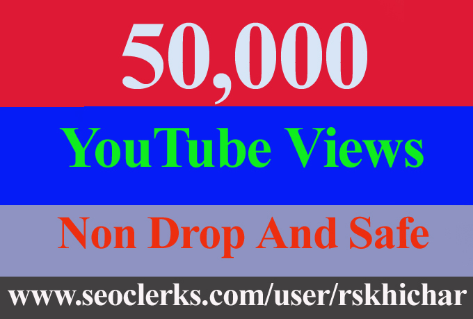 50,000 or 50k or 50000 High Quality views