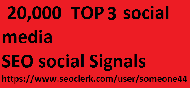 20,000 TOP 3 social media Real SEO Social Signals Pack