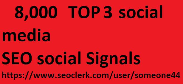 8,000 TOP 3 social media Real SEO Social Signals Pack