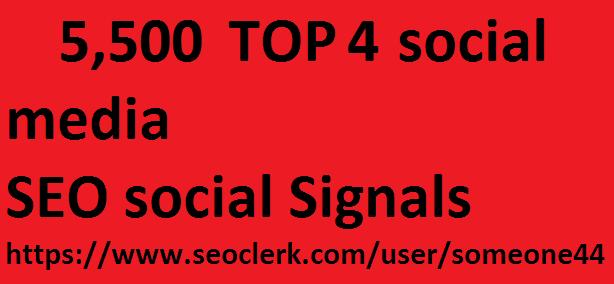 5,500 TOP 4 social media Real SEO Social Signals Pack