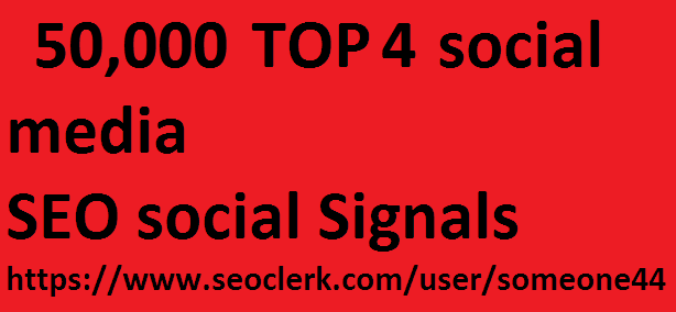 50,000 TOP 4 social media Real SEO Social Signals Pack