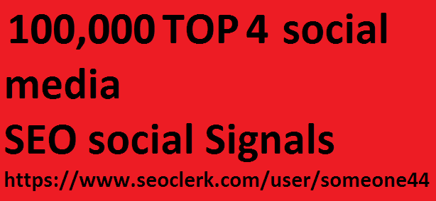 100,000 TOP 4 social media Real SEO Social Signals Pack