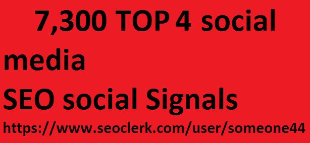 7,300 TOP 4 social media Real SEO Social Signals Pack