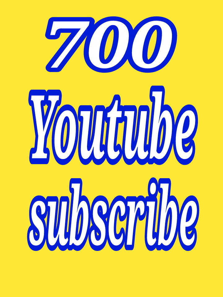 Add supper fast 700 you-tube sub-scribe with guarantee.