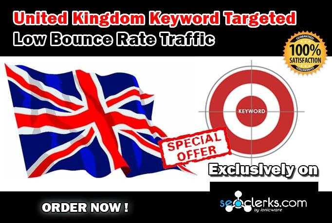 Drive 10000 United Kingdom Keyword Targeted Low Bounce Rate Traffic