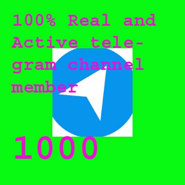 Get very fast real 1000 telegram channel member for your channel