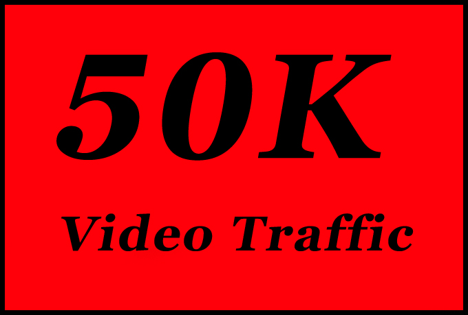 Get 50K High Quality Video Traffic with NonDrop, Instant Start and Fast Delivery