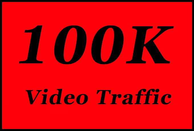 100K or 100000 or 100,000 Video Traffic with NonDrop, Quality, Instant Start and Fast Delivery