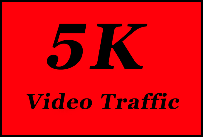 5000 Or 5K Video Traffic with NonDrop, High Quality and Instant Start