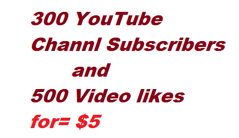 get 300 Youtabes Channel subsribrss and 500 video likesss