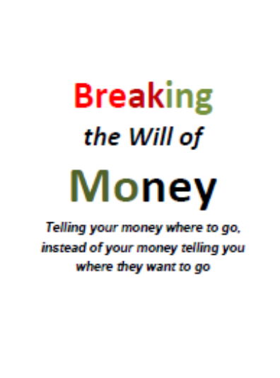 Breaking the Will of Money