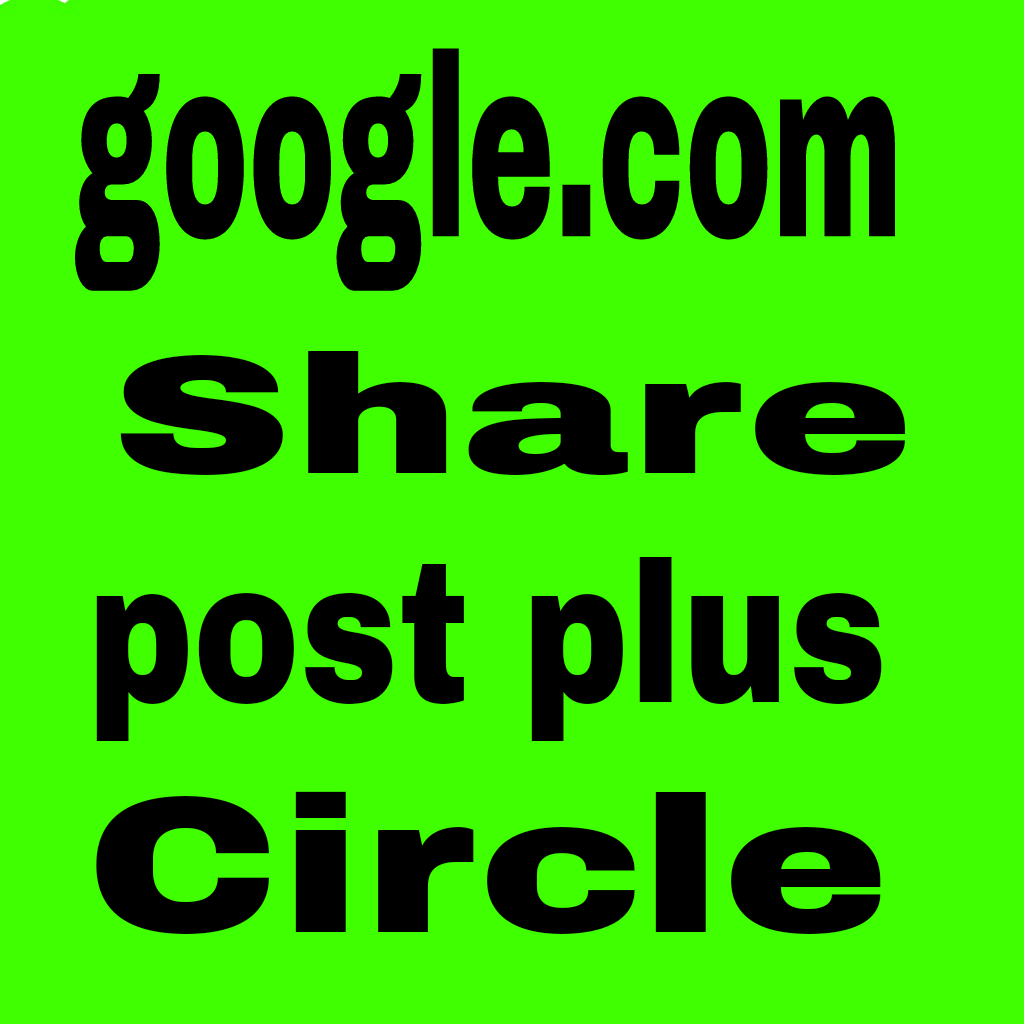 100+ google shares or post plus or circle  with high quality  service