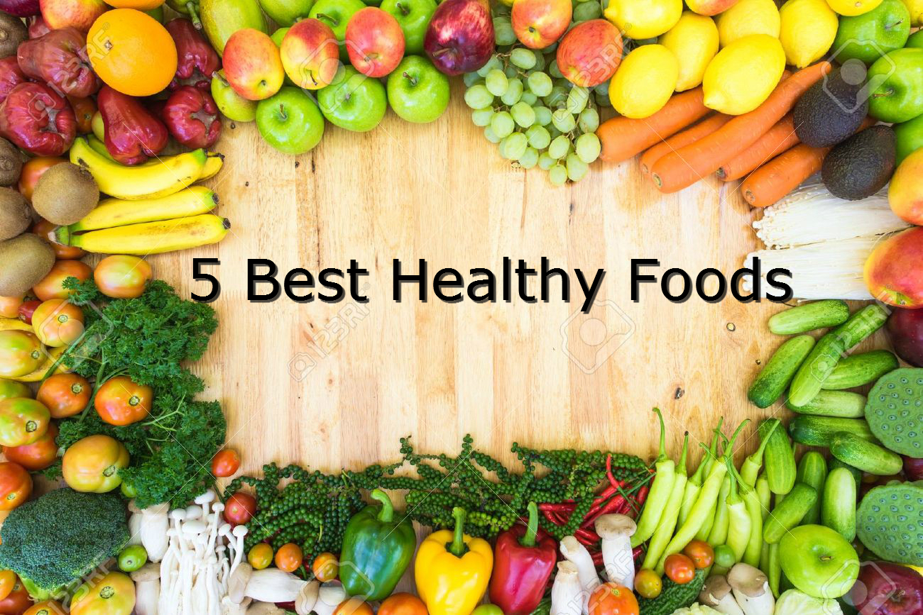 5 Best Healthy Foods For an extended List
