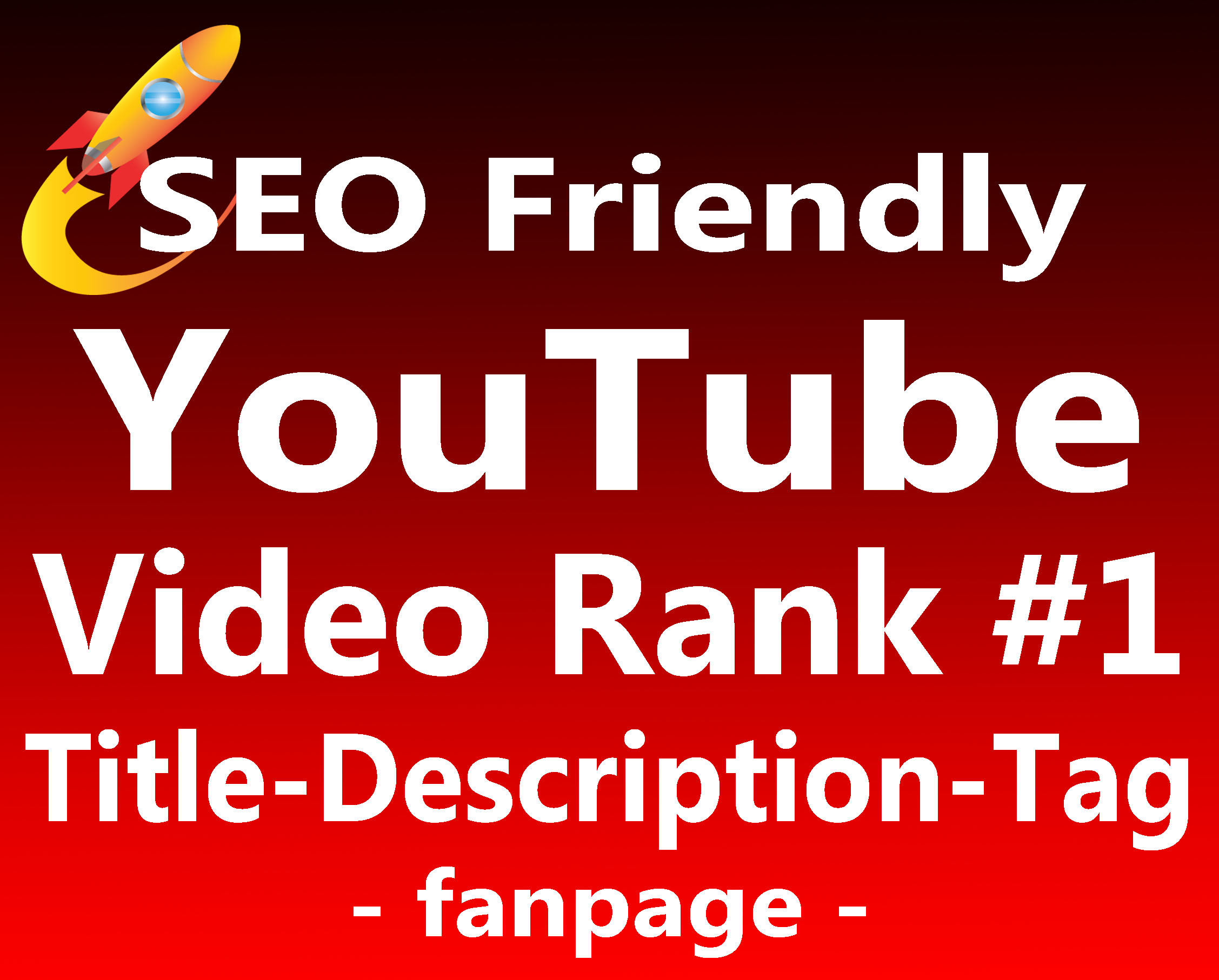 Boost YouTube Video Ranking to TOP 1 Page with Full SEO Package 2019