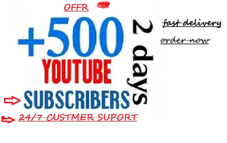 REAL HUMAN WORK GUARANTEED 500 REAL CHANNEL SUBS FAST DELIVERY