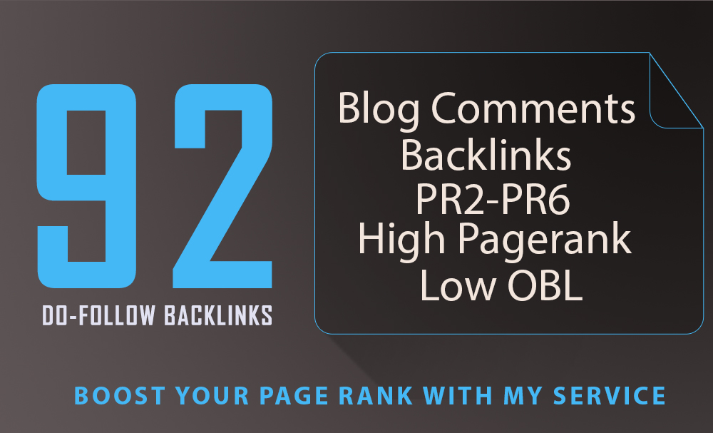 100%guaranteed 92 dofollow blog comments pr2 to pr7 backlinks only $10