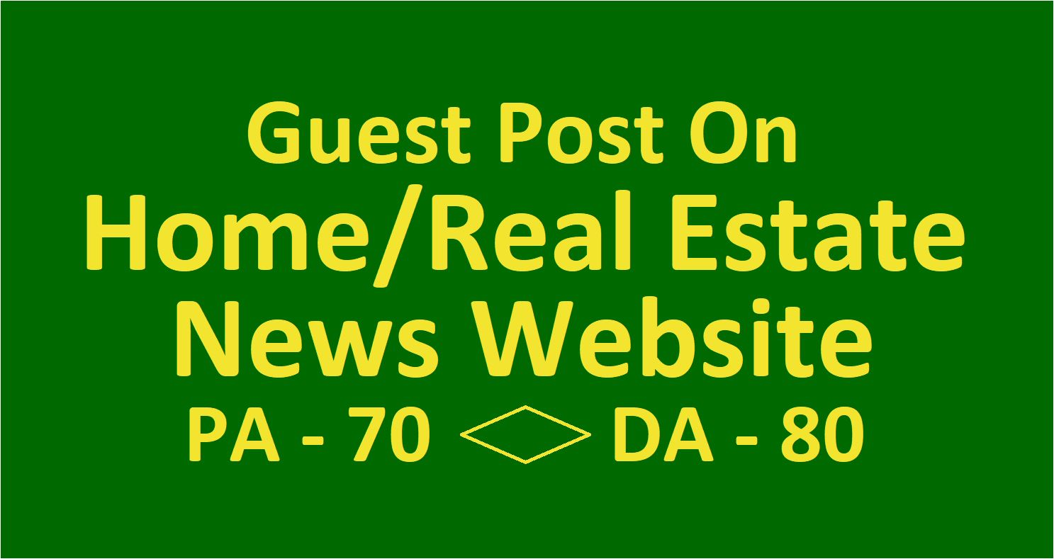 Publish Home Related Guest Post On High Ranking Sites With Dofollow Link