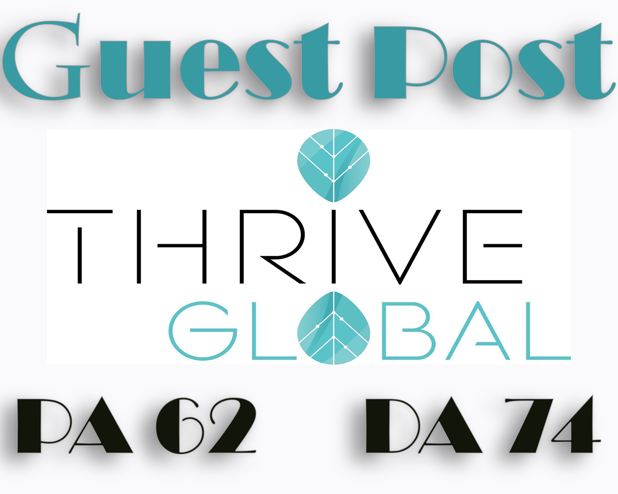 Write and Publish a Guest Post on ThriveGlobal.com having DA 74