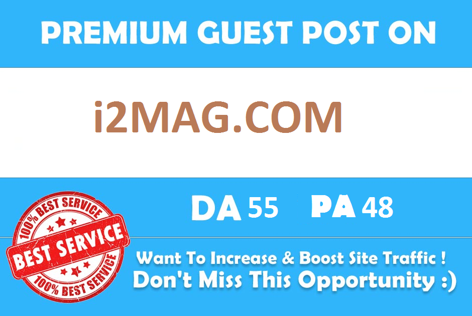 Publish Guest Post On i2Mag.com DA 55 with dofollow backlink