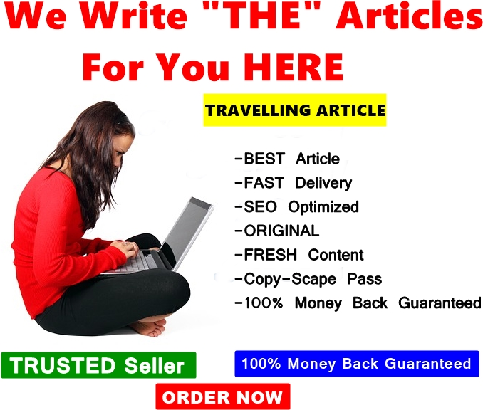 Write 2 TRAVEL ORIGINAL  SEO QUALITY ARTICLE For Your Blog Post
