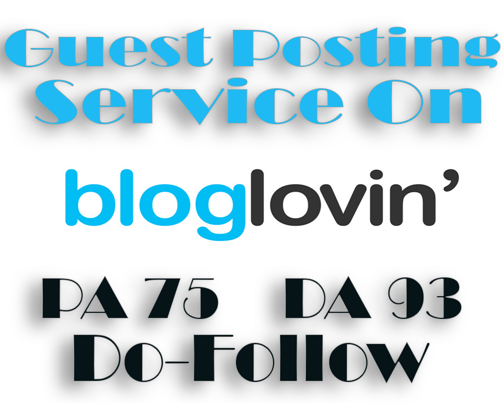 Write And Publish A Guest Post On BlogLovin With DoFollow Backlink