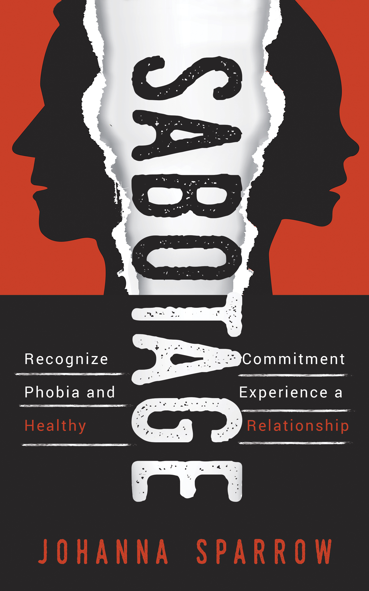 Sabotage Recognize Commitment Phobia and Experience a Healthy Relationship