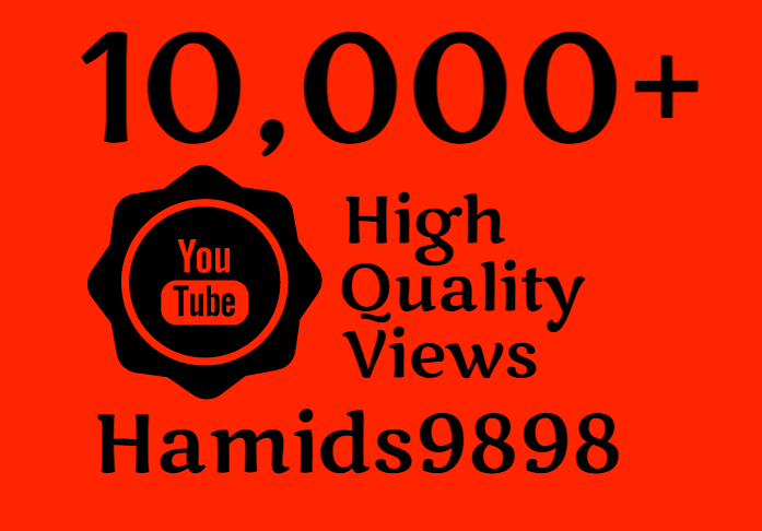 Super Fast 10,000+ High Quality YouTube Vie ws Plus Free 100 Youtube Li kes