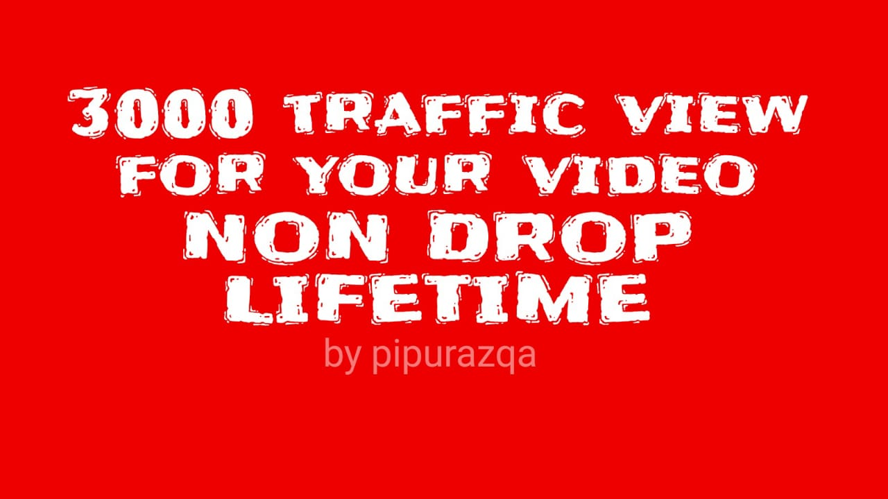 3000 traffic to your video nondrop lifetime