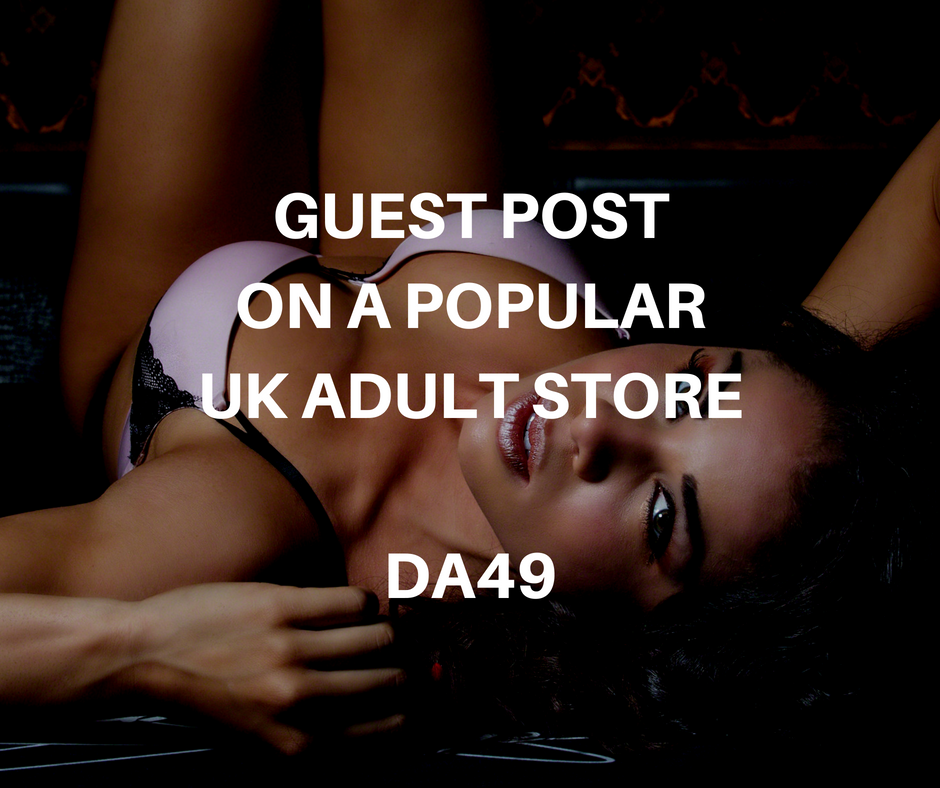 Guest Post on a Popular UK Adult Store