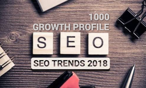 Seo Trend 2018 to growth your profile