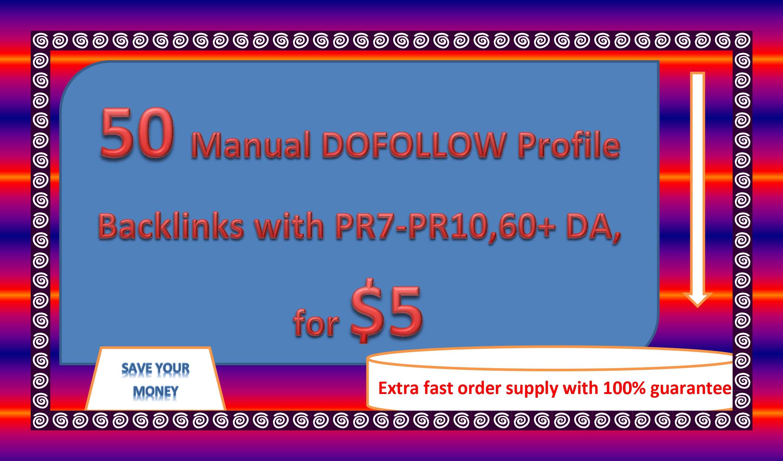 50 Manual DOFOLLOW Profile Backlinks with PR7-PR10, 60+ DA