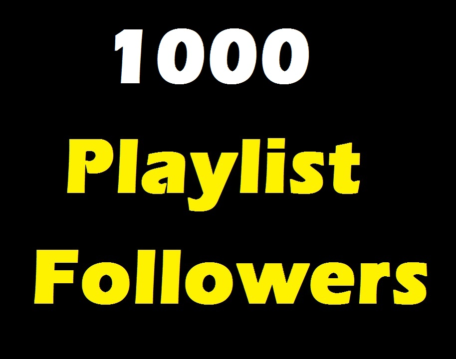 Add Genuine 1000 profile Playlist Music Artist followers