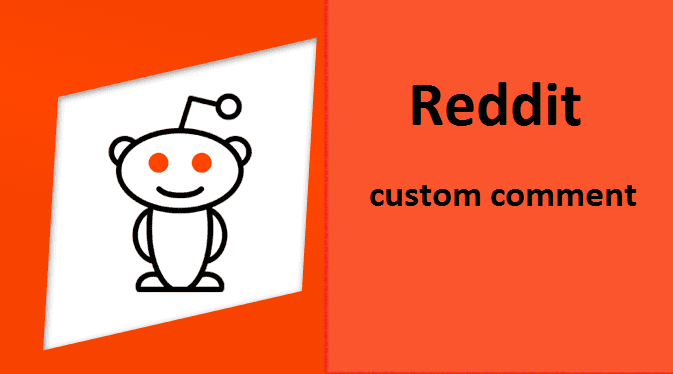 Instant 11 reddit custom comment very fast