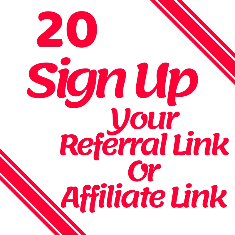 Super Fast Complete 20 Sign Ups On Your Website Referral Link and Affiliate Link