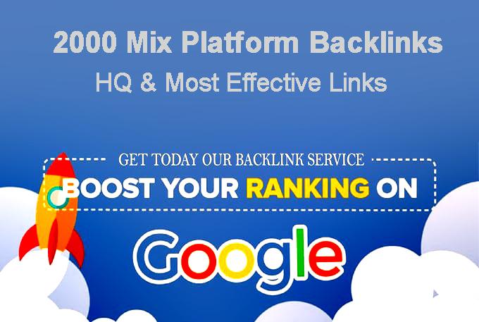 2000 Mix Platform Backlinks of HQ & Most Effective Links