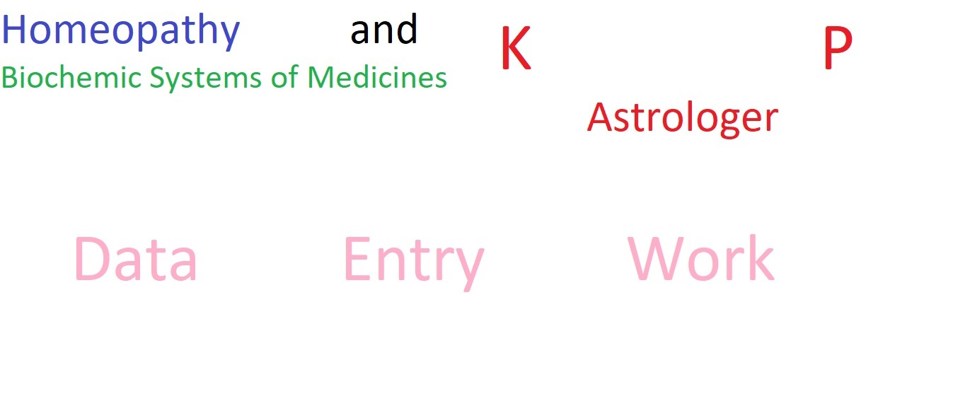 Homeopath,  KP Astrologer,  Data entry