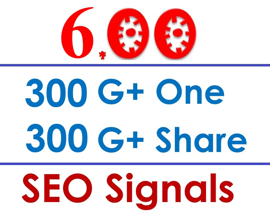 SuperPower 600 Google Social Signals- Get 300 Google Plus SEO One Signals + 300 SEO Share Signals Improve Your Website Ranking