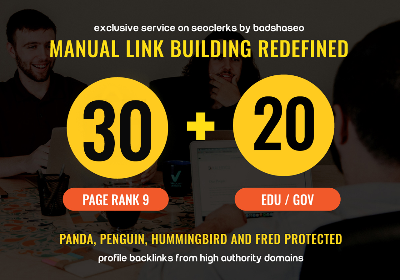 Mannually Suprime quality 30 Backlinks + 20 edu gov backlinks sky rocket And will add my premium Indexer