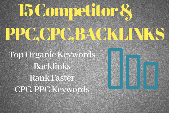 15 Competitor Analysis with Full details (Backlinks,PPC,CPC Keywords)