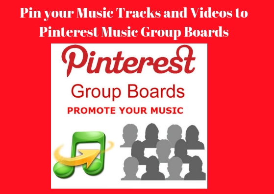 Pin your Music Tracks and Videos to my Pinterest Group Boards