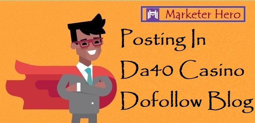 Do Guest Posting In Da 40 Casino Blogs