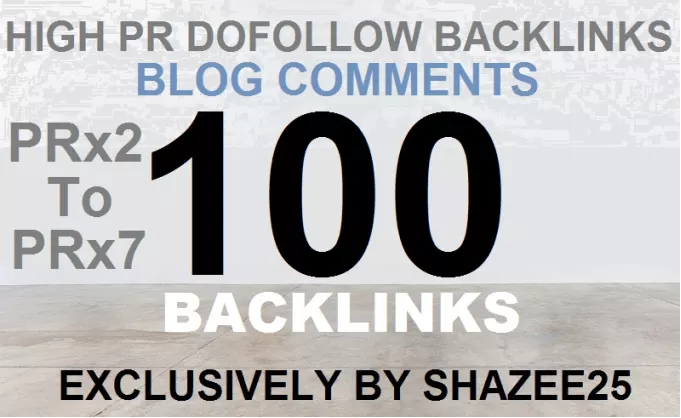 Do 100 Dofollow Backlinks Blog Comments Pr7 To Pr2 On Actual Page