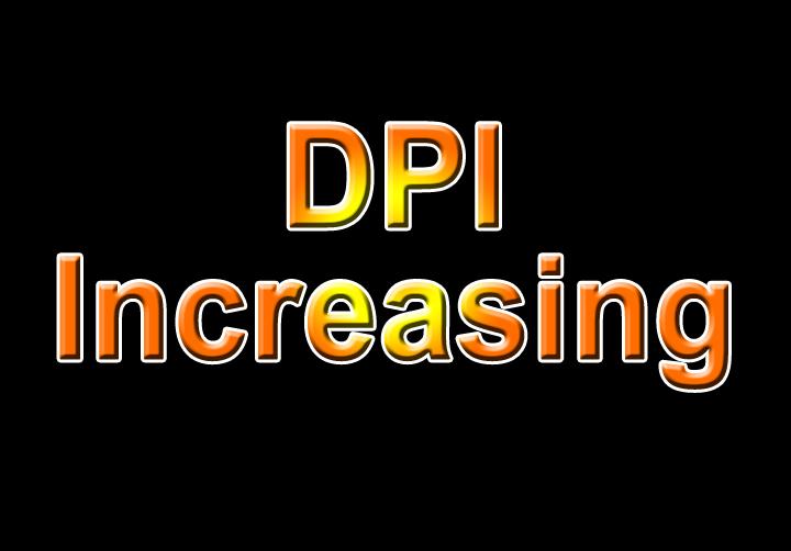 DPI increasing - 20 images